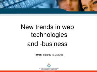 New trends in web technologies  and -business