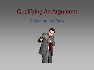 Qualifying An Argument