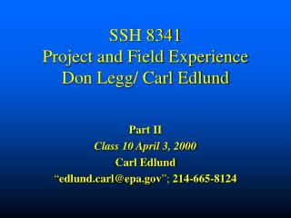SSH 8341 Project and Field Experience Don Legg/ Carl Edlund