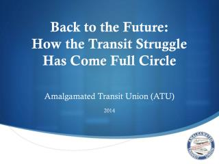 Back to the Future:  How the Transit Struggle  Has Come Full Circle