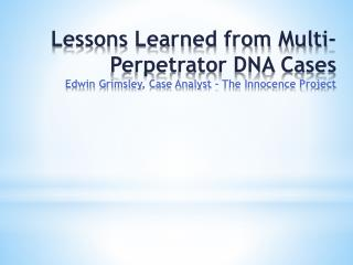 Why Multi-Perpetrator DNA Cases?