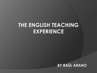 THE ENGLISH TEACHING EXPERIENCE