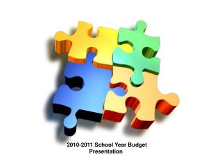 2010-2011 School Year Budget      	Presentation