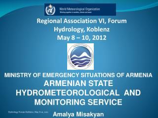 Regional Association VI, Forum Hydrology, Koblenz May 8 – 10, 2012