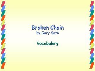 Broken Chain by Gary Soto