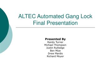 ALTEC Automated Gang Lock Final Presentation