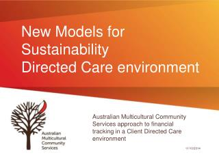 New Models for Sustainability  Directed Care environment
