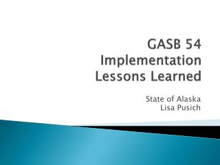 GASB 54  Implementation Lessons Learned