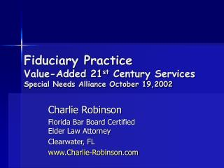 Fiduciary Practice Value-Added 21st Century Services  Special Needs Alliance October 19,2002