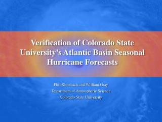 Verification of Colorado State University's Atlantic Basin Seasonal Hurricane Forecasts