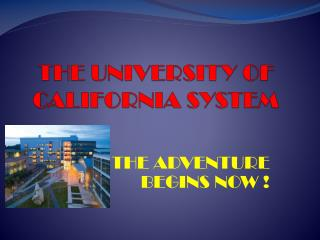 THE UNIVERSITY OF CALIFORNIA SYSTEM