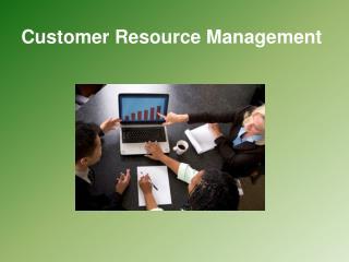 Customer Resource Management