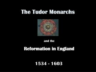 The Tudor Monarchs