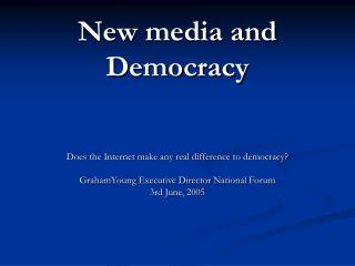 New media and Democracy
