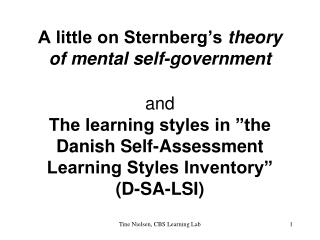 "A little on Sternberg's  theory of mental self-government and The learning styles in ""the Danish Self-Assessment Lea"
