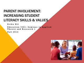 Parent involvement: increasing Student Literacy skills & values