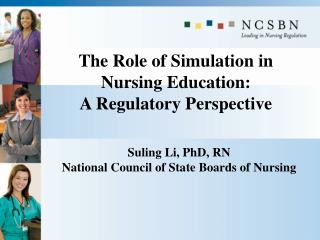 The Role of Simulation in Nursing Education:  A Regulatory Perspective