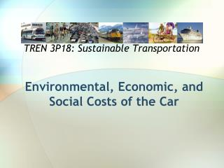 Environmental, Economic, and Social Costs of the Car