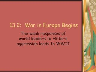 13.2:  War in Europe Begins