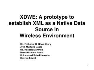 XDWE: A prototype to establish XML as a Native Data Source in Wireless Environment
