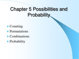 Chapter 5 Possibilities and Probability
