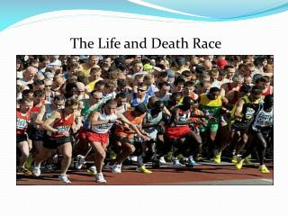 The Life and Death Race