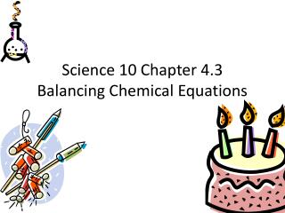 Science 10 Chapter 4.3  Balancing Chemical Equations