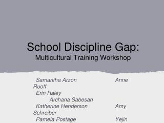 School Discipline Gap: Multicultural Training Workshop
