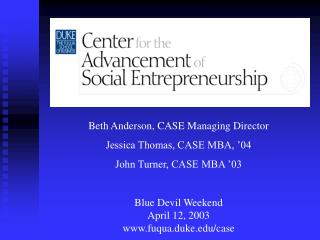 Beth Anderson, CASE Managing Director Jessica Thomas, CASE MBA, '04 John Turner, CASE MBA '03