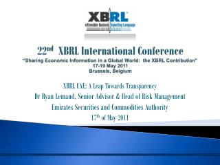 XBRL UAE: A Leap Towards Transparency Dr Ryan Lemand, Senior Advisor & Head of Risk Management