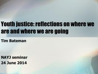 Youth justice: reflections on where we are and where we are going