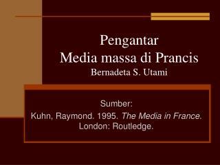 Pengantar Media massa di Prancis Bernadeta S. Utami