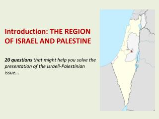 Introduction: THE REGION OF ISRAEL AND PALESTINE