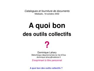 Catalogues et fourniture de documents Médiadix, 18 octobre 2002
