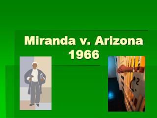 Miranda v. Arizona 1966