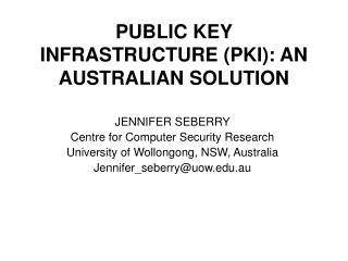 PUBLIC KEY INFRASTRUCTURE (PKI): AN AUSTRALIAN SOLUTION