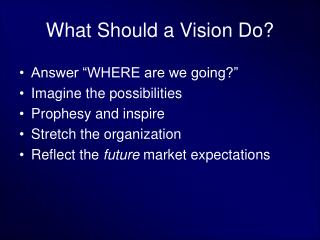 What Should a Vision Do