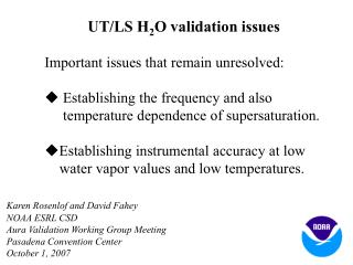 UT/LS H 2 O validation issues Important issues that remain unresolved: