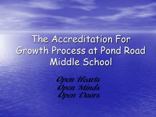 The Accreditation For Growth Process at Pond Road Middle School