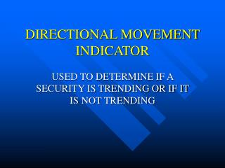 DIRECTIONAL MOVEMENT INDICATOR
