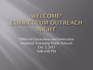 Welcome! Curriculum Outreach Night