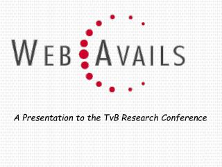 A Presentation to the TvB Research Conference