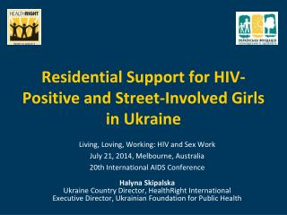 Residential Support for HIV-Positive and Street-Involved Girls in Ukraine