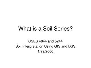 What is a Soil Series?
