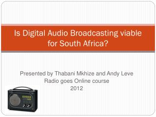 Is Digital Audio Broadcasting viable for South Africa?