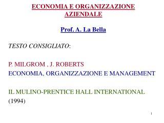 ECONOMIA E ORGANIZZAZIONE AZIENDALE Prof. A. La Bella