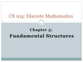 CS 104: Discrete Mathematics