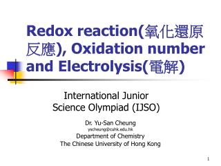 Redox reaction( 氧化還原反應) , Oxidation number and Electrolysis( 電解)