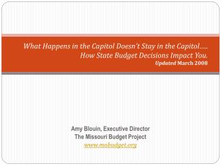 Amy Blouin, Executive Director The Missouri Budget Project mobudget