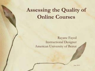 Assessing the Quality of Online Courses